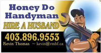HONEY DO HANDYMAN--GET THE JOB DONE RIGHT THE FIRST TIME!!!!!