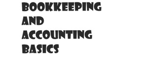 Bookkeeping and Accounting Basics by D.O.Chartered Accountant