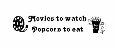Movies to watch popcorn to eat Vinyl Wall Art  Decal Sticker Decor Quote Graphic