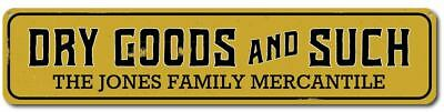 Personalized Dry Goods And Such Mercantile Company Store Family Sign ENSA1001948 - Party Good Store