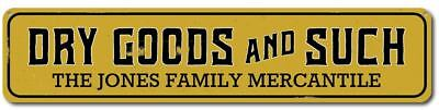Personalized Dry Goods And Such Mercantile Company Store Family Sign ENSA1001948