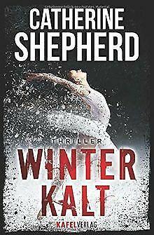 Winterkalt: Thriller von Shepherd, Catherine   Buch   Zustand gut