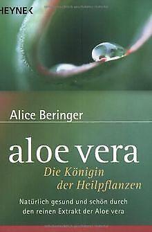 Aloe vera. Die Königin der Heilpflanzen von Beringer, Alice | Buch | Zustand gut