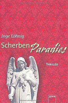 Scherbenparadies: Die Arena Thriller von Löhnig, Inge   Buch   Zustand gut Scherben