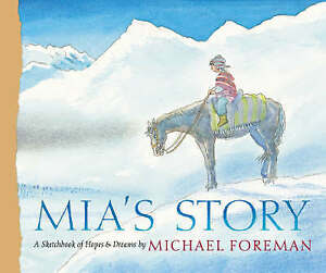 Mia's Story, Very Good Condition Book, Michael Foreman, ISBN 9781844282784