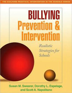 BULLYING PREVENTION AND INTERVENTION: Realistic Strategies