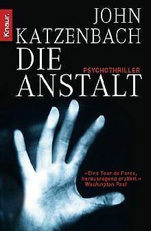 Die Anstalt: Psychothriller von Katzenbach, John   Buch   Zustand gut