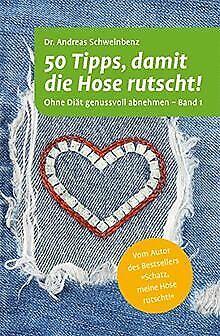50 Tipps, damit die Hose rutscht! Ohne Diät genussv... | Buch | Zustand sehr gut