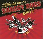 cd digi - Shaggy Dogs - Who Let The Shaggy Dogs Out ? !