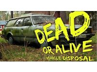 """""""""""DEAD OR ALIVE"""""""" VEHICLE DISPOSAL """"""""SCRAP MY CAR """"""""SELL MY CAR """""""" CASH FOR CARS"""""""