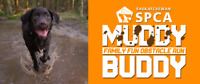 Calling all animal lovers for The Sask SPCA's Muddy Buddy Run!