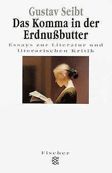 Gute Erdnussbutter (Das Komma in der Erdnußbutter von Gustav Seibt | Buch | Zustand gut)