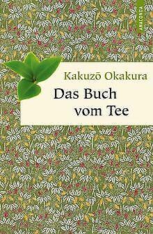 Das Buch vom Tee von Kakuz Okakura | Buch | Zustand sehr gut
