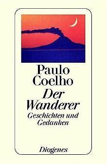 Der Wanderer - Geschichten und Gedanken von Coelho, Paulo | Buch | Zustand