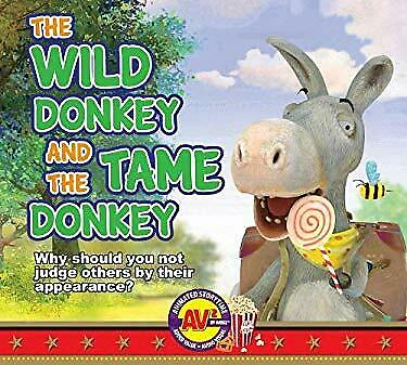 Wild Donkey and the Tame Donkey : Why Should You Not Judge Others by Their Appea
