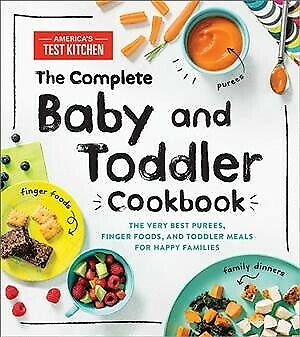 Complete Baby and Toddler Cookbook : The Very Best Purees, Finger Foods, and (Best Baby Food Cookbook 2019)