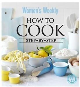 Australian Womens Weekly: How to Cook by AWW