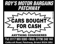 CARS BOUGHT FOR CASH....... HERE IN PATCHWAY BRISTOL