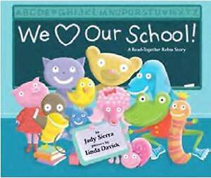 NEW We Love Our School!: A Read-Together Rebus Story by Judy Sierra