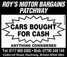 WANTED ANY CARS UP TO £1000 ..CASH TODAY IN PATCHWAY BRISTOL