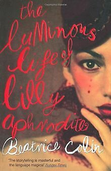 The Luminous Life of Lily Aphrodite von Beatrice Colin | Buch | Zustand gut