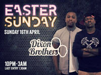 Easter Sunday: KISS FM's Dixon Bros.