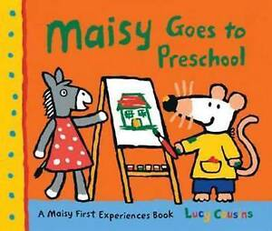 Maisy Goes to Preschool ' Lucy Cousins