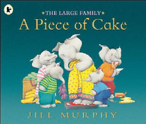 A-PIECE-OF-CAKE-by-Jill-Murphy-Paperback-2006-BRAND-NEW-THE-LARGE-FAMILY