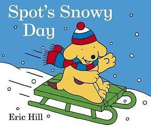 Spot's Snowy Day by Eric Hill (Board book, 2009)