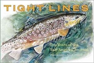 Tight Lines Ten Years of the Yale Anglers039 Journal Prosek Joseph Golding Wy - London, United Kingdom - Tight Lines Ten Years of the Yale Anglers039 Journal Prosek Joseph Golding Wy - London, United Kingdom