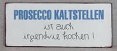 "*Metallschild* ""Prosecco kaltstellen ist ..."" shabby vintage Blechschild"