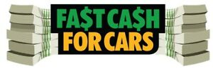 Fast cash , cash for cars sell your junk car , we buy junk cars