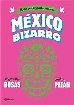 México Bizarro / Brave México : El Pais Que No Quieres Recordar, Paperback (El Pais Mexico)