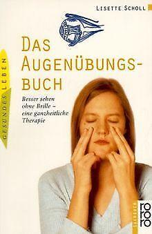 Das Augenübungsbuch. Besser sehen ohne Brille - eine gan... | Buch | Zustand gut