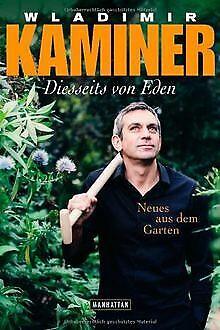 Diesseits von Eden: Neues aus dem Garten von Kaminer, Wl...   Buch   Zustand