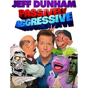 JEFF DUNHAM x1 ~ SATURDAY MARCH 2nd 5:00pm