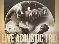 Acoustic Trio Available