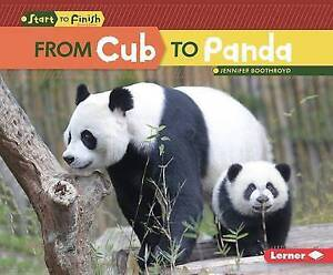 From Cub to Panda by Boothroyd, Jennifer 9781512418286 -Hcover