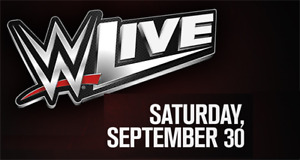 ★★ WWE: Live ★★ Bell MTS Place,  SAT Sep 30 7:30PM