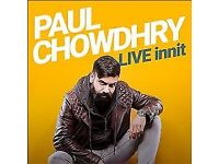Tickets available for tonight Paul Chowdry at Eventim Apollo