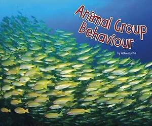 Animal Group Behaviours by Abbie Dunne (Hardback, 2016)