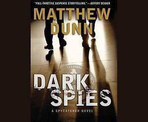Dark Spies: A Spycatcher Novel by Dunn, Matthew CD-AUDIO