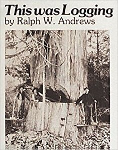 This was Logging - Ralph Andrews
