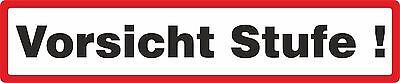 Vorsicht Stufe Aufkleber Warnaufkleber  20 x 4 cm wetterfest selbstklebend
