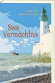 Sisis Vermächtnis: Roman von Ulrike und Manfred Jacobs | Buch | Zustand sehr gut