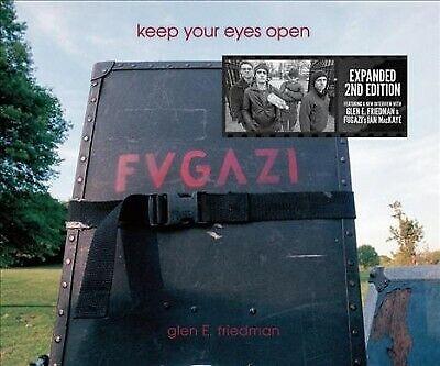 Keep Your Eyes Open : Fugazi, Hardcover by Friedman, Glen E. (PHT); Svenonius...