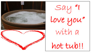 Great Valentine's Idea!! HOT TUB RENTALS & SALES