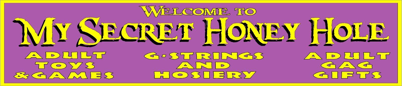 My Secret Honey Hole
