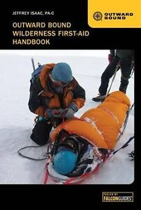 NEW Outward Bound Wilderness First-Aid Handbook by Jeffrey Isaac Paperback Book