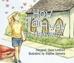 How Far Away Is Heaven? By Ledford, Margaret D. -Hcover